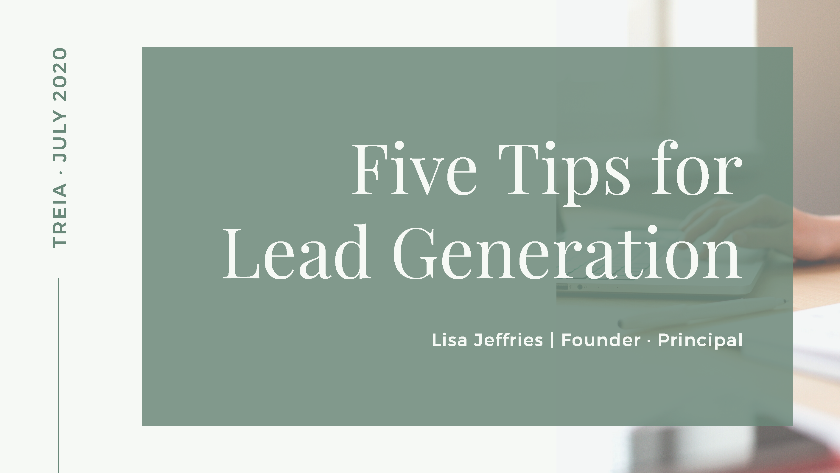 Five Tips for Lead Generation - Raleighwood Media Group - Lisa Jeffries for TREIA